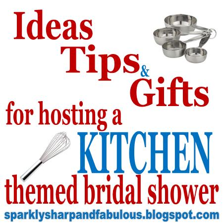 Ideas, tips, and gifts, for hosting a KITCHEN themed Bridal Shower