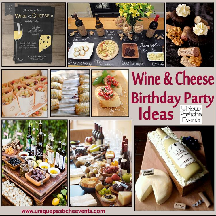 Wine and Cheese Birthday Party Ideas Links and details: https://uniquepasticheevents.com/2013/08/21/wine-and-cheese-birthday-party/