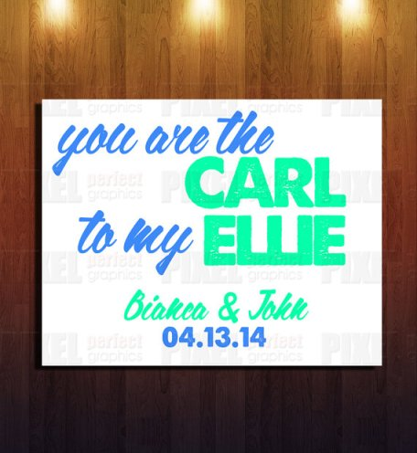 """You are the Carl to my Ellie"" Wall Art –made by PixelPerfectGraphics on Etsy"