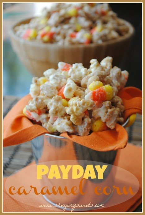 Payday Caramel Corn – shared by Shugary Sweets