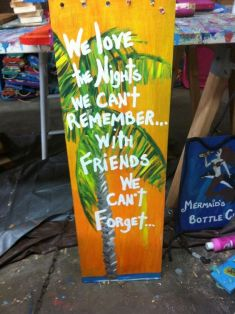 """We love the nights we can't remember… with friends we can't forget…"" Painted Sign – sold on Etsy"